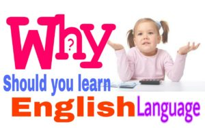 Why should you learn English language