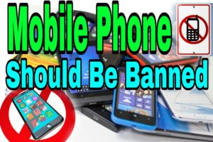Mobile phones - Should Be banned