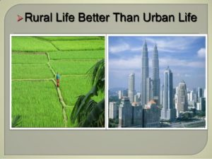 Which is better Urban or Rural, Urban life vs Rural life in india