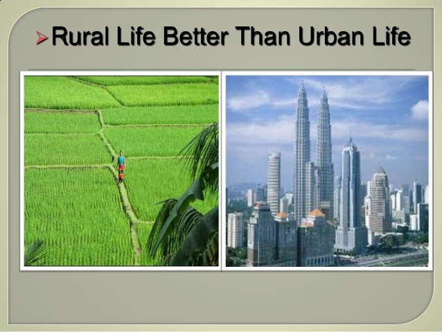 Urban life is better than rural life essay