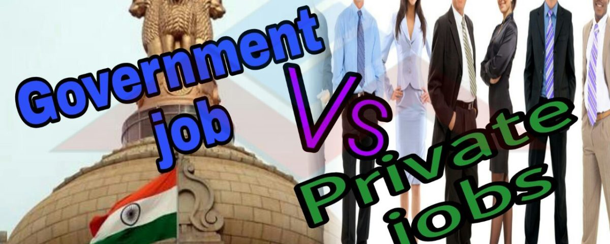 Private job vs Government job- A Comparision: English Mania