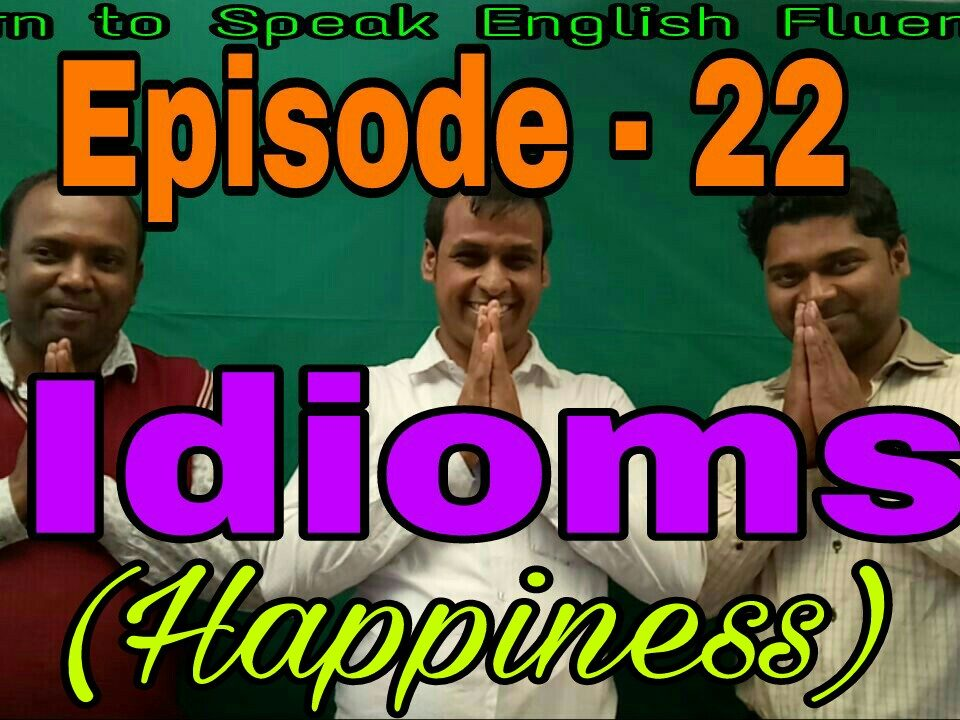 Basic English Grammar Lesson idiom of happiness: Episode – 22