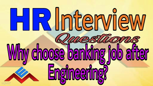 Why do you choose banking job after Engineering? Interview Questions and Answers