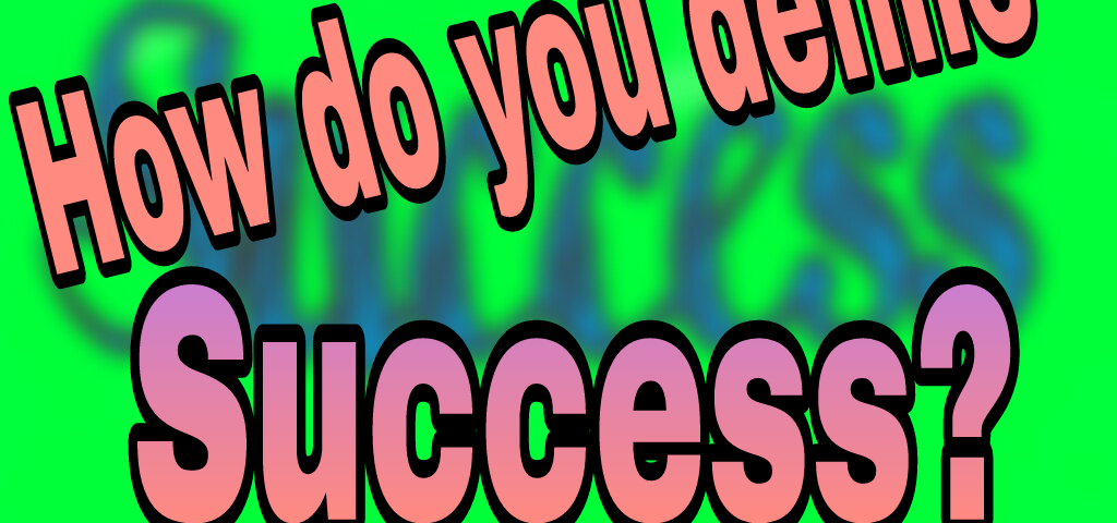How do you define success? Interview Question