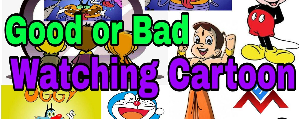 It is good or bad for kids to watch cartoons