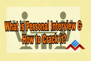What Is Personal Interview & How To Crack It?!