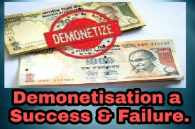 Is demonetization A Success or Failure?