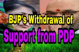 BJP's Withdrawal Of Support from People's Democratic Party