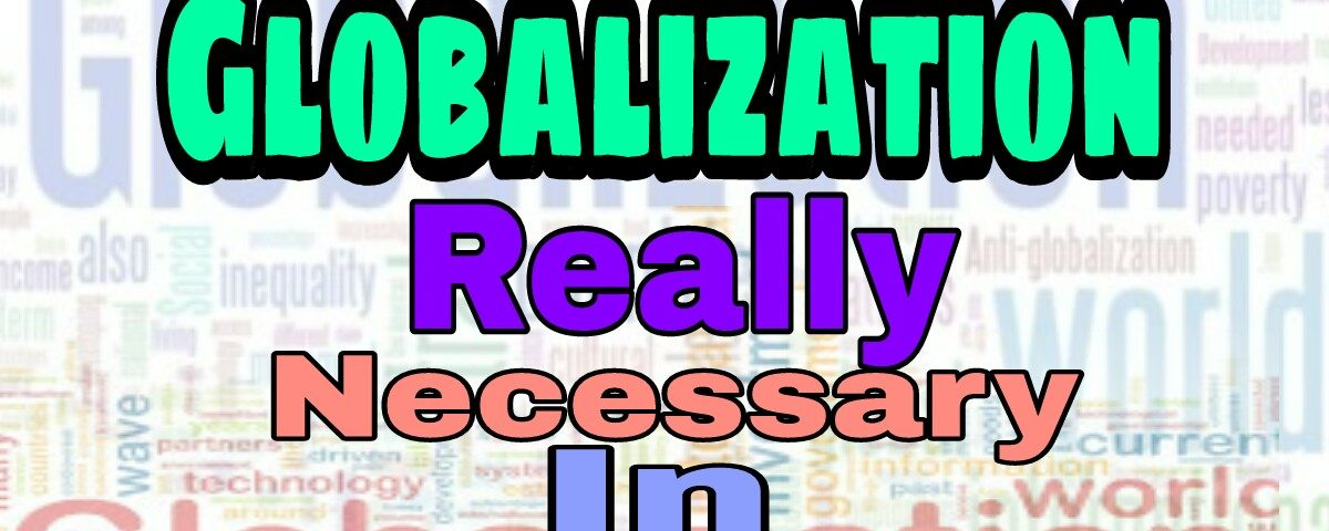Is Globalization Necessary In India