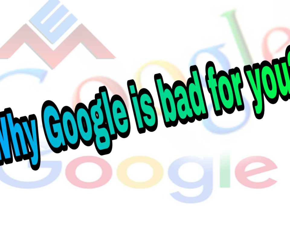 Why Google is bad for you and your family?