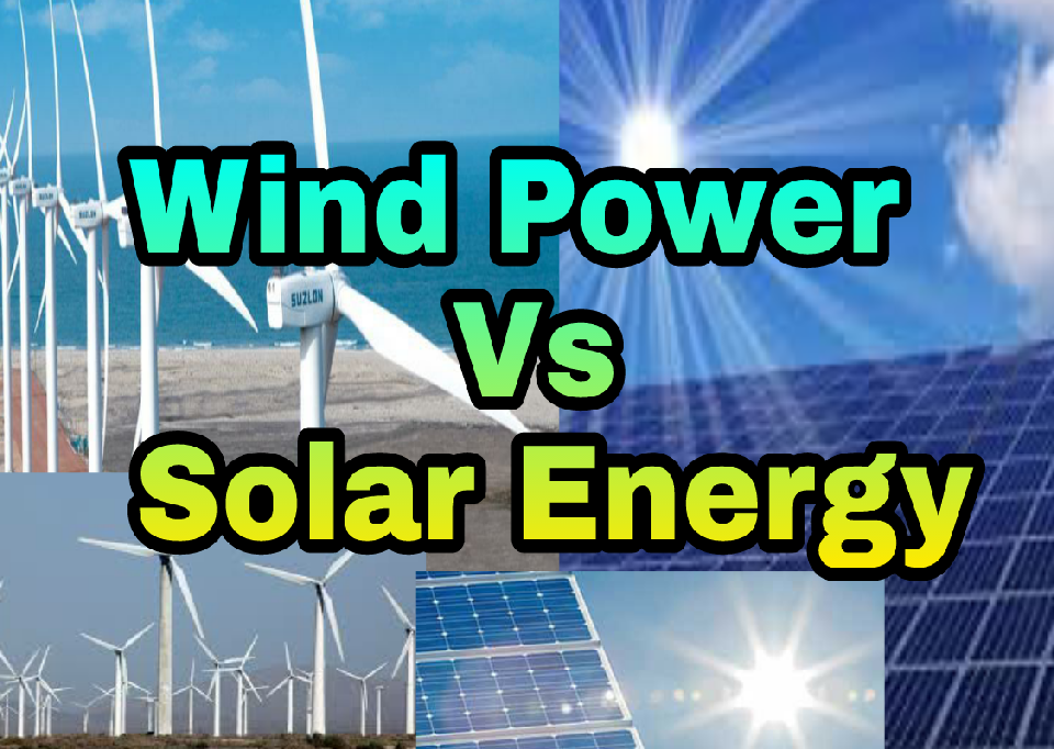 Wind Power Vs. Solar Energy: What's Better in 2020