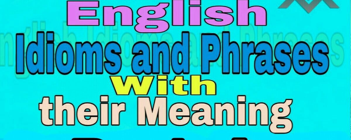 common english idioms and phrases-part-4