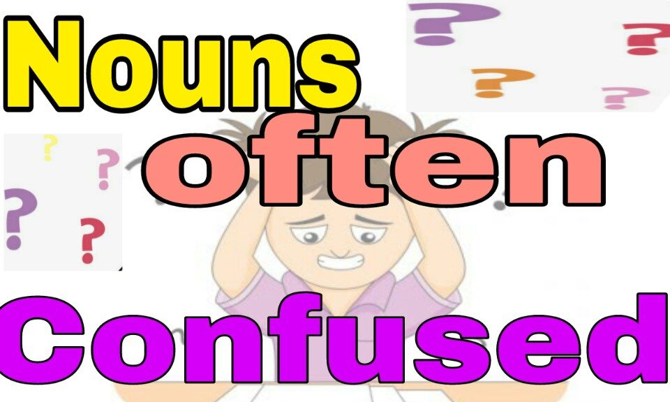 Confused words nouns often confused with sentences with examples