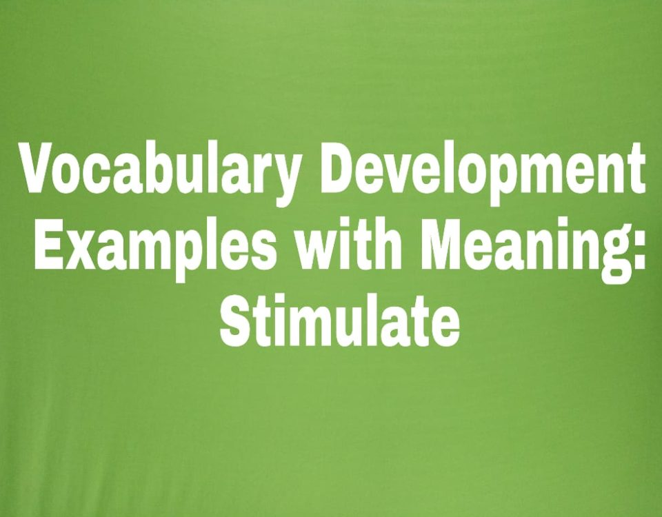 Vocabulary Development Examples with Meaning: Stimulate
