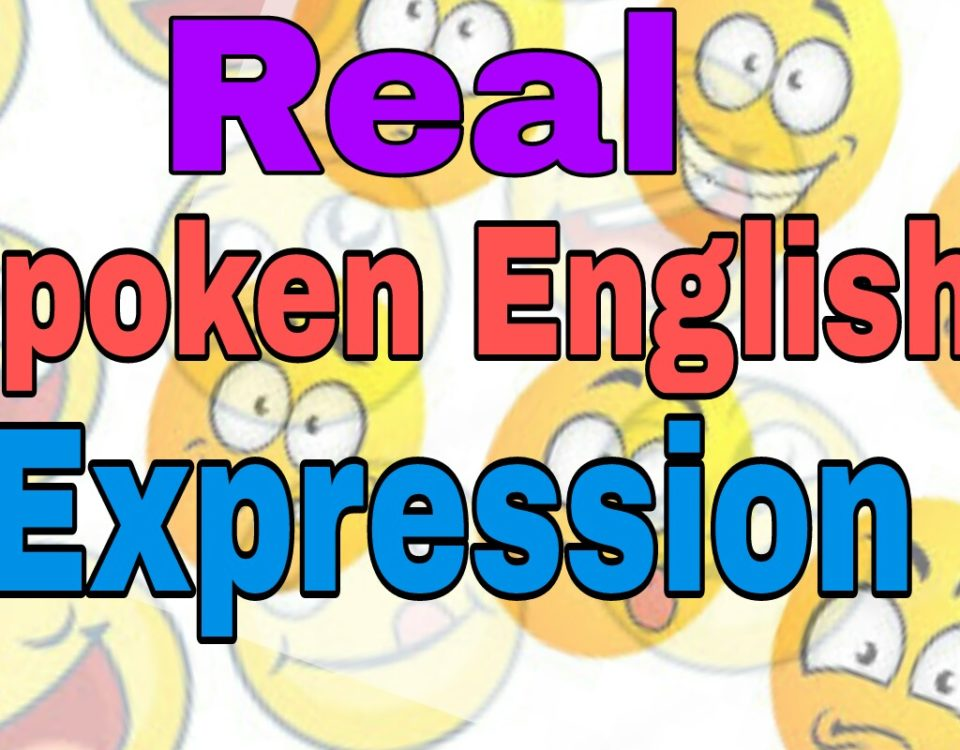 Real Spoken English Expression with Meaning in Daily Life –9