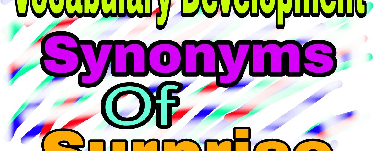 vocabulary development examples: Surprise synonyms