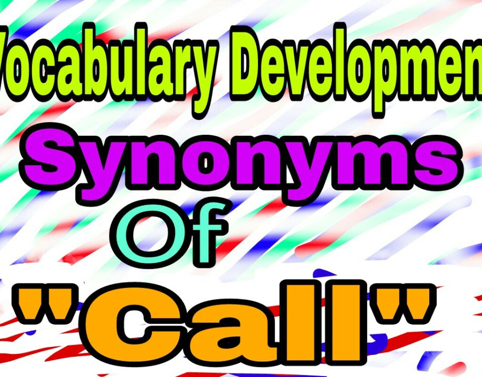 Vocabulary Development Examples: Call Synonyms