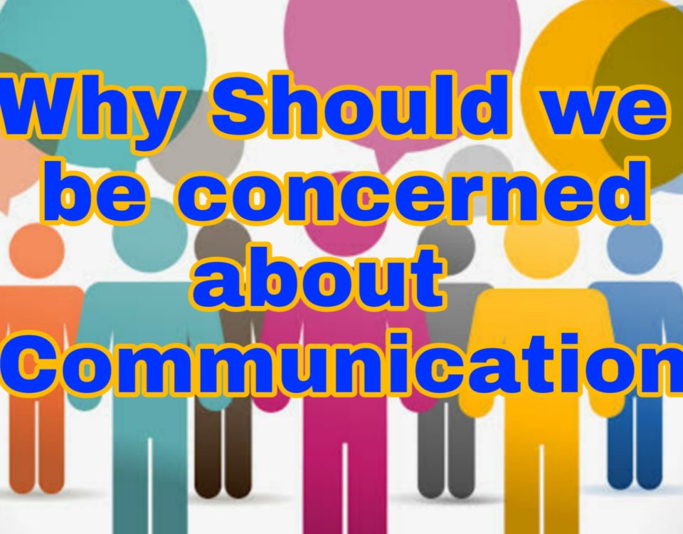 Why should we be concerned about our communication