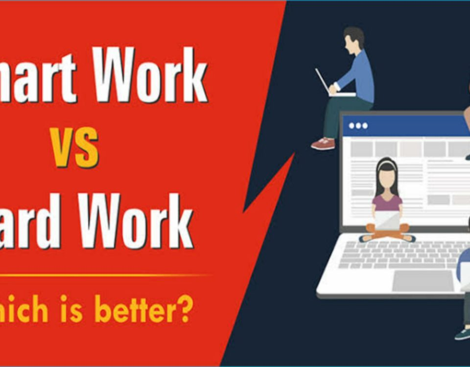 What is the difference between Hard Work and Smart Work