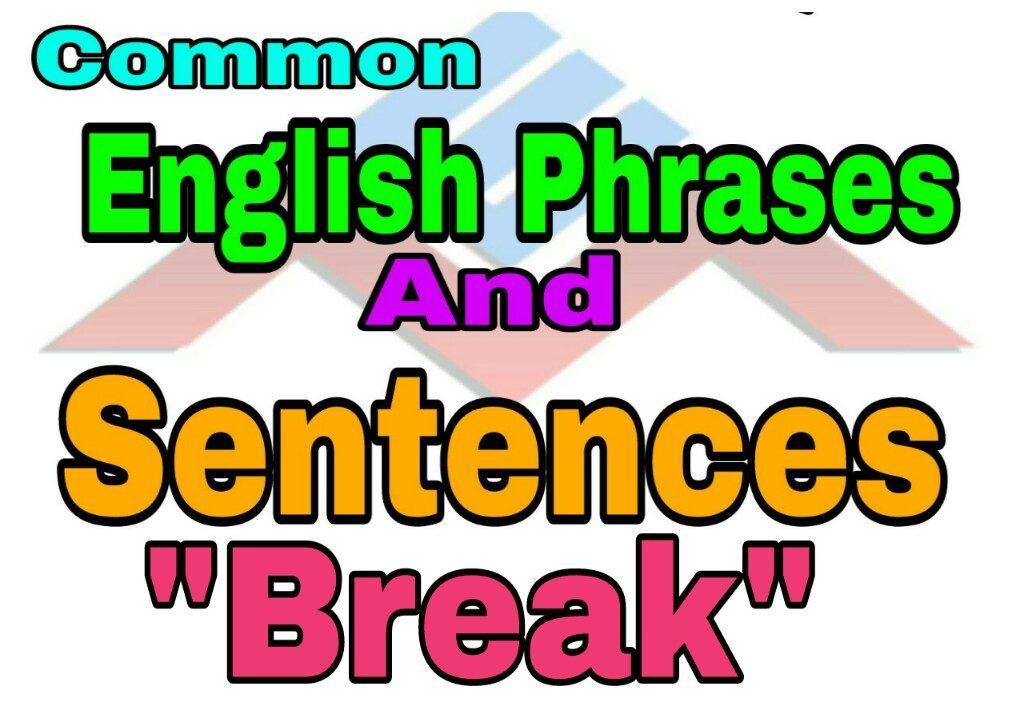 common english phrases and sentences break - English Mania